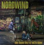 Nordwind - Eure kranke Welt ist unsere Bühne - DigiPack