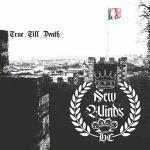 New Winds - True till death