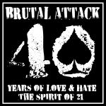 Brutal Attack - 40 years of love & hate - CD