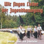 WIR SINGEN LIEDER DER JUGENDBEWEGUNG – Fahrten-, Sinn- und Feierlieder