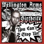 Birthrite / Wellington Arms – You Can't Stop Us! - EP