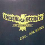 Brutal Attack - Live for kicks