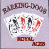 Barking Dogs - Royal Aces